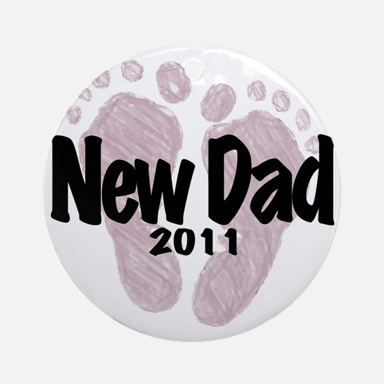 New Dad 2011 (Girl) Round Ornament