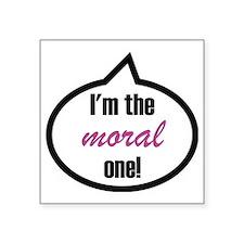 """Im_the_moral Square Sticker 3"""" x 3"""""""
