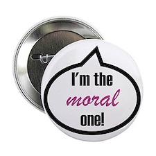 "Im_the_moral 2.25"" Button"
