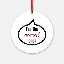 Im_the_moral Round Ornament