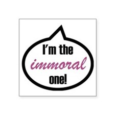 "Im_the_immoral Square Sticker 3"" x 3"""