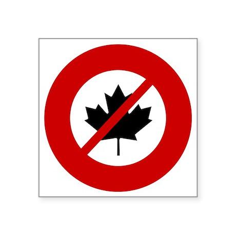 "no-canadians Square Sticker 3"" x 3"""