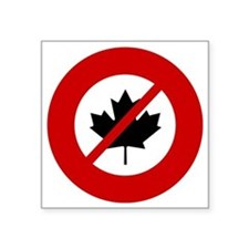 "no-canadians Square Sticker 3"" x 3"""