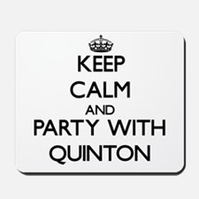 Keep Calm and Party with Quinton Mousepad