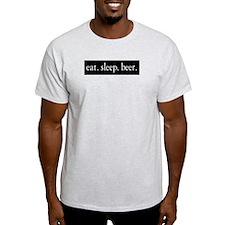 eat. sleep. beer. Ash Grey T-Shirt