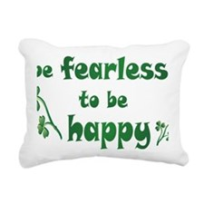 BE FEARLESS copy Rectangular Canvas Pillow