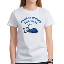 Home is where the wi-fi is T-Shirt