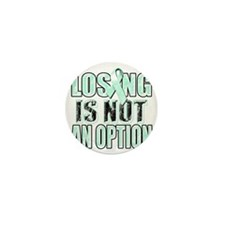 Losing Is Not An Option Mini Button