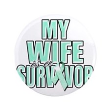 "My Wife is a Survivor (teal) 3.5"" Button"