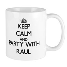 Keep Calm and Party with Raul Mugs