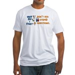 Why Do I Fish? Fitted T-Shirt
