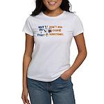 Why Do I Fish? Women's T-Shirt