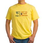 Why Do I Fish? Yellow T-Shirt