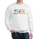 Why Do I Fish? Sweatshirt