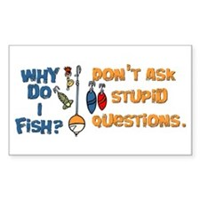 Why Do I Fish? Rectangle Decal