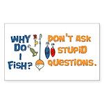 Why Do I Fish? Rectangle Sticker