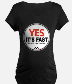 Copy of Yes Its Fast copy2  T-Shirt