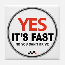 Yes Its Fast copy2 - Copy Tile Coaster