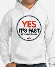 Yes Its Fast copy2 - Copy Hoodie