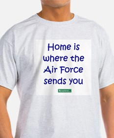 Home is....Air Force Sends You Ash Grey Shirt