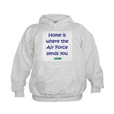 Home is where the Air Force S Hoodie
