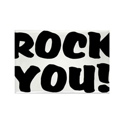 Rock You! Rectangle Magnet
