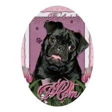 Mothers_Day_Pink_Tulips_Pug_Ruffy_Mo Oval Ornament