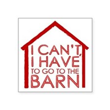 "To The Barn Square Sticker 3"" x 3"""