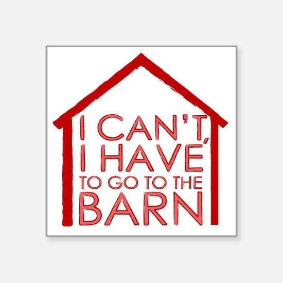 "To The Barn Square Sticker 3"" x 3"""