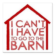 """To The Barn Square Car Magnet 3"""" x 3"""""""