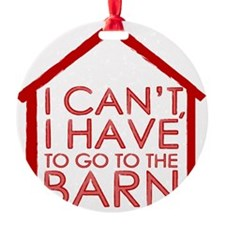 To The Barn Ornament