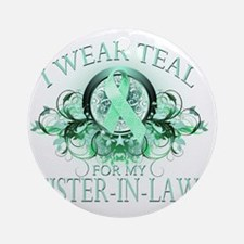 I Wear Teal for my Sister In Law (f Round Ornament