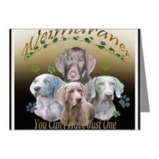 Weimaraner Cant Have Just On Note Cards (Pk of 10)
