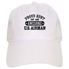 Proud Aunt of an Awesome US Airman Baseball Cap