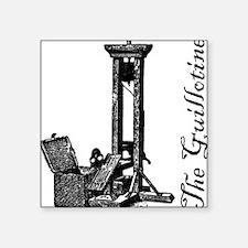 """The Guillotine Square Sticker 3"""" x 3"""""""