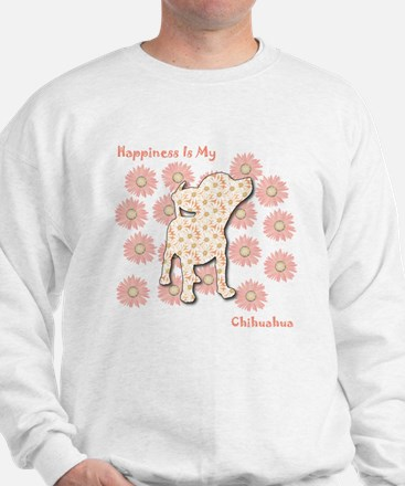 Chihuahua Happiness Sweatshirt