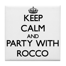 Keep Calm and Party with Rocco Tile Coaster