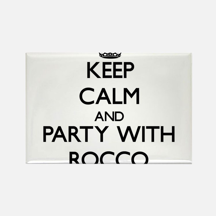 Keep Calm and Party with Rocco Magnets