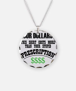 Four Dollars - More than you Necklace