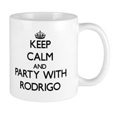 Keep Calm and Party with Rodrigo Mugs