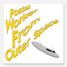 """postal worker from outer Square Car Magnet 3"""" x 3"""""""