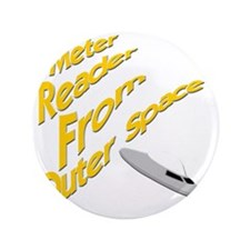 """Meter Reader From Outer Space 3.5"""" Button"""
