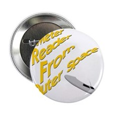 """Meter Reader From Outer Space 2.25"""" Button"""