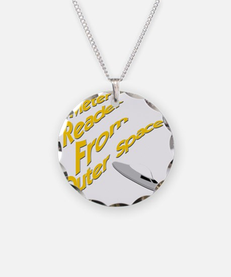 Meter Reader From Outer Spac Necklace