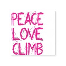 "peace love climb pink white Square Sticker 3"" x 3"""