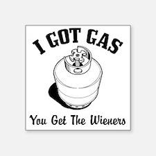"I got Gas.eps Square Sticker 3"" x 3"""