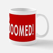 DOOMED bumper Mug