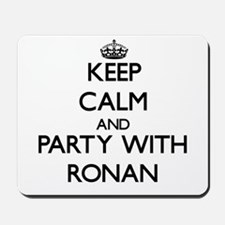Keep Calm and Party with Ronan Mousepad
