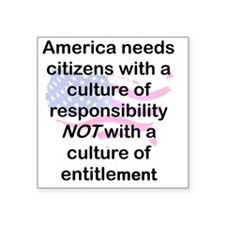 "AMERICA NEEDS CITIZENS WITH Square Sticker 3"" x 3"""