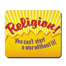 Religion-You Cant Start a War Without It Mousepad